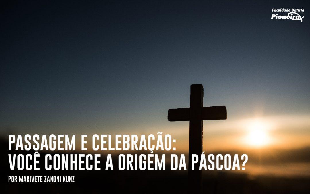 Passagem e celebração: Você conhece a origem da Páscoa?