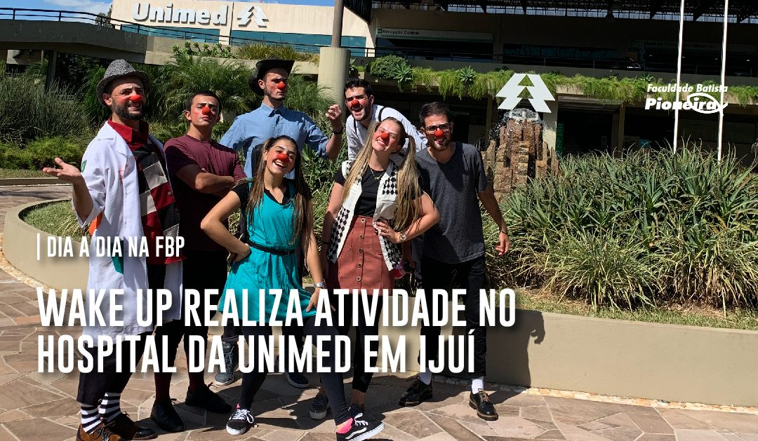 Wake Up realiza atividade no hospital da Unimed em Ijuí